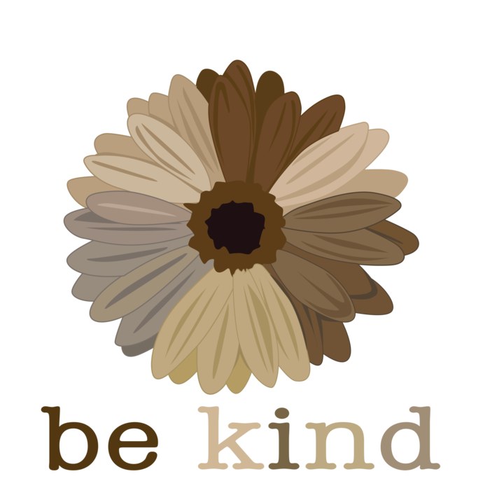 In a world where you can be anything be kind Sun Flower center, brown & white,
