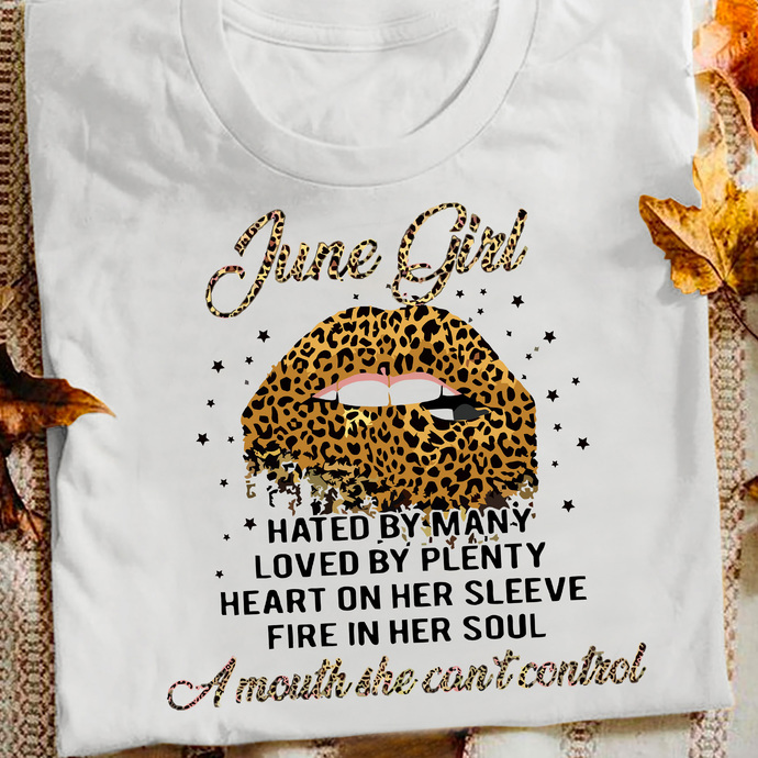 June Girl A Mouth She Can't Control Hated By Many Loved By Plenty Heart On Her