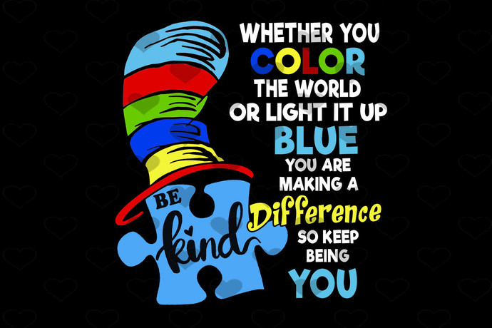 Whether You Color The World Or Light It Up Autism PNG, Instant Download,