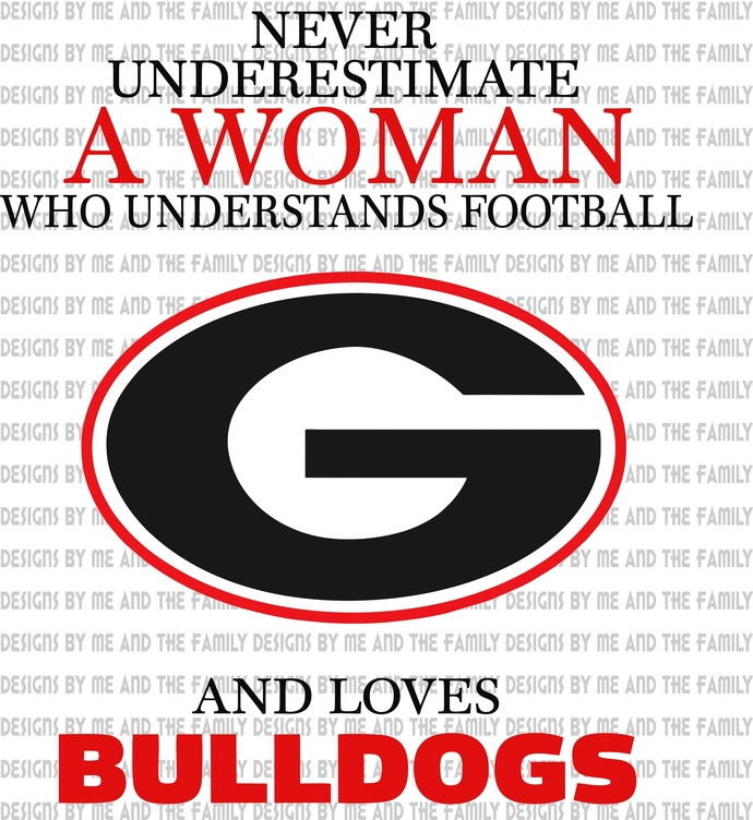 Never underestimate a women who loves football and loves Bulldogs, Damn right I