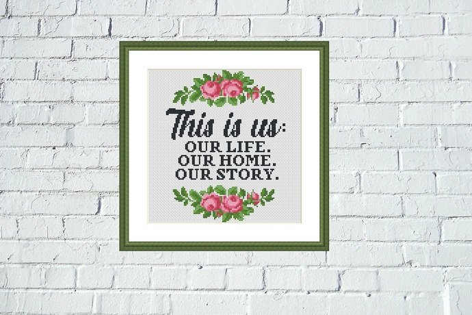 This is us: Our life. Our home. Our story cross stitch pattern. Housewarming