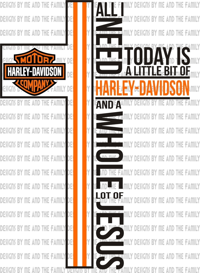 All I need today is a little bit of Harley Davidson and a whole lot of Jesus,