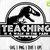 TEACHING - Is A Walk in the Park / With welded Teeth / Teacher svg, Teacher
