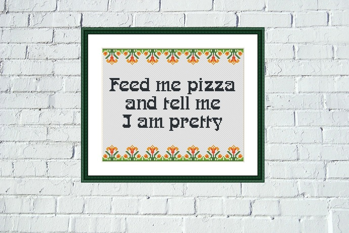 Feed me pizza funny romantic quote floral cross stitch