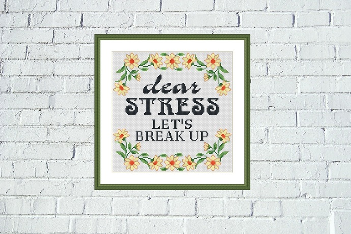 Dear stress, let's break up funny cross stitch pattern