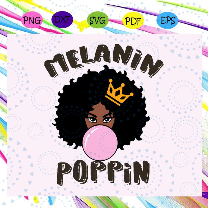 Melanin Poppin Svg, Black Girl Svg,  Melanin Svg, Black Queen Black History