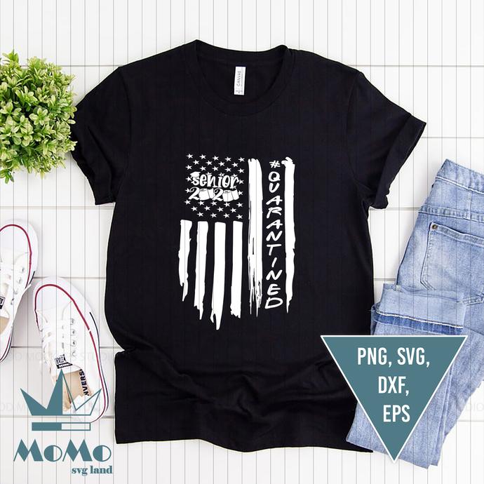 Senior 2020 Svg, Quarantined, School Svg, American Flag, 4th Of July,