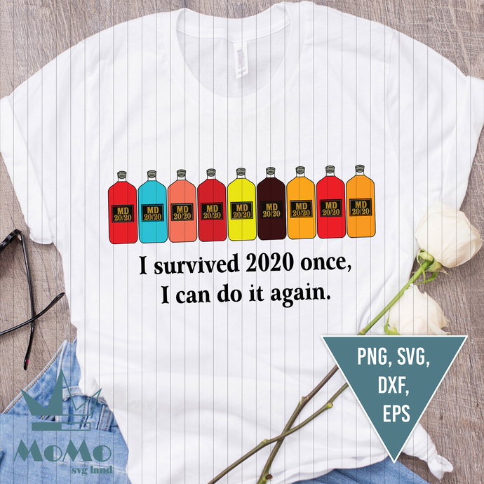 I Survived 2020 Once, I Can Do It Again, MD 20/20, Dog Lover, Dog Svg,