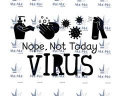 Nope Not Today, Virus SVG, Wash Your Hands Svg, Virus SVG, Virus Shirt, Cuttable