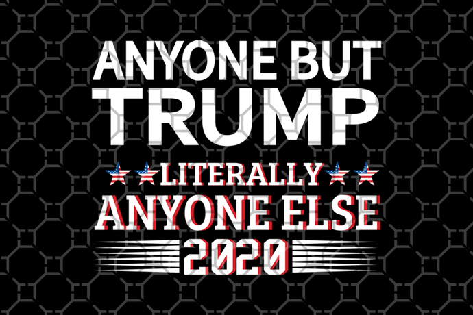 Anyone but trump literally anyone else 2020, America 4th Of July Patriotic , 4th