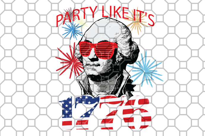 Party like it's 1776, American Svg, 4th Of July Svg, Patriotic American Svg,