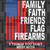 Family faith friends flag firearms ,American Svg, 4th Of July Svg, Fourth Of