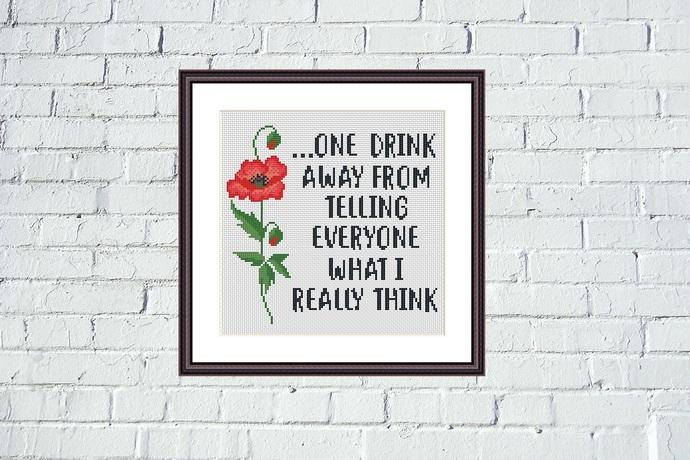 One drink away funny cross stitch pattern
