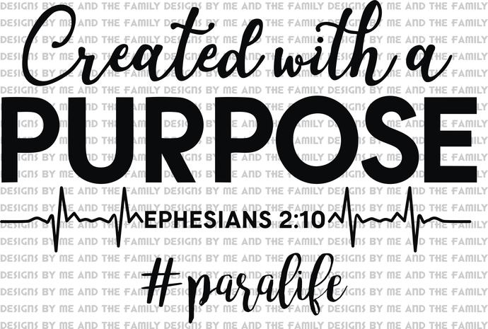 Created with a purpose, Ephesians 2:10, Para life, #paralife, Way Maker, through