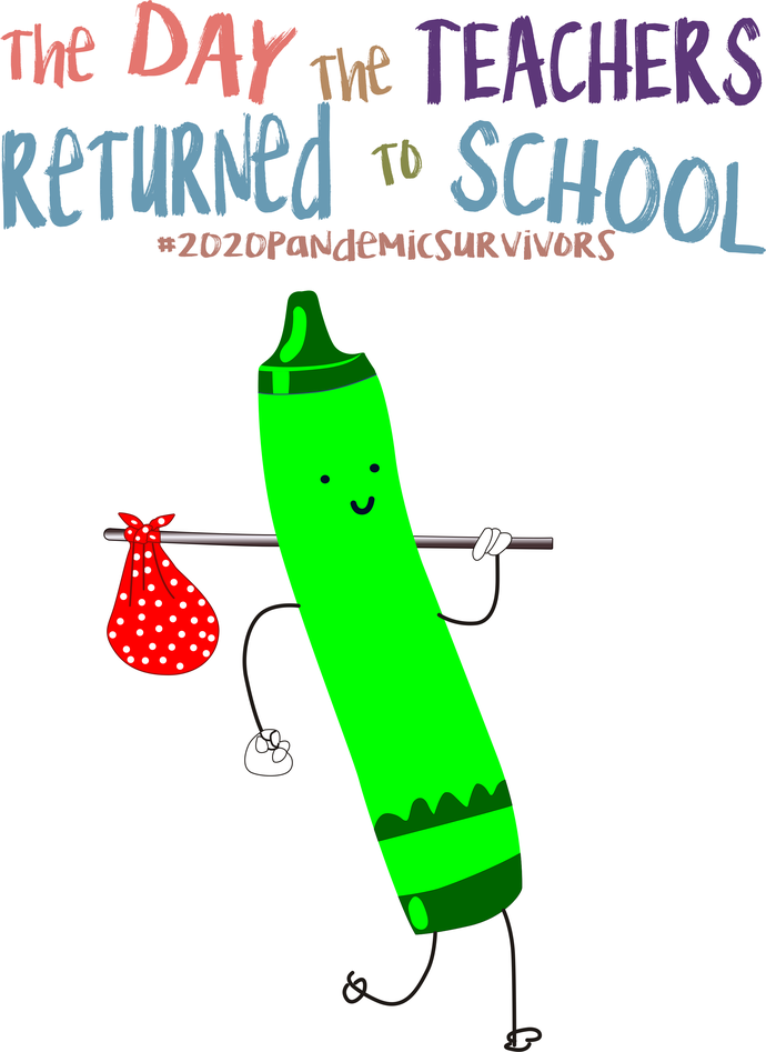 The day the teachers returned to school, Brt Green crayon,