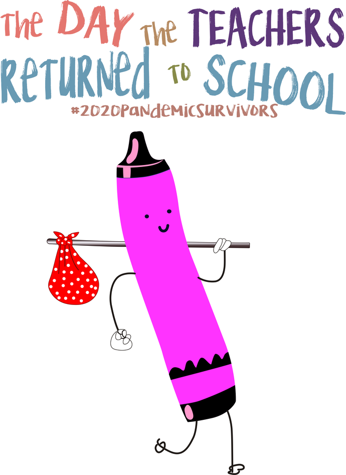 The day the teachers returned to school, Pink crayon, #2020pandemicsurvivors,