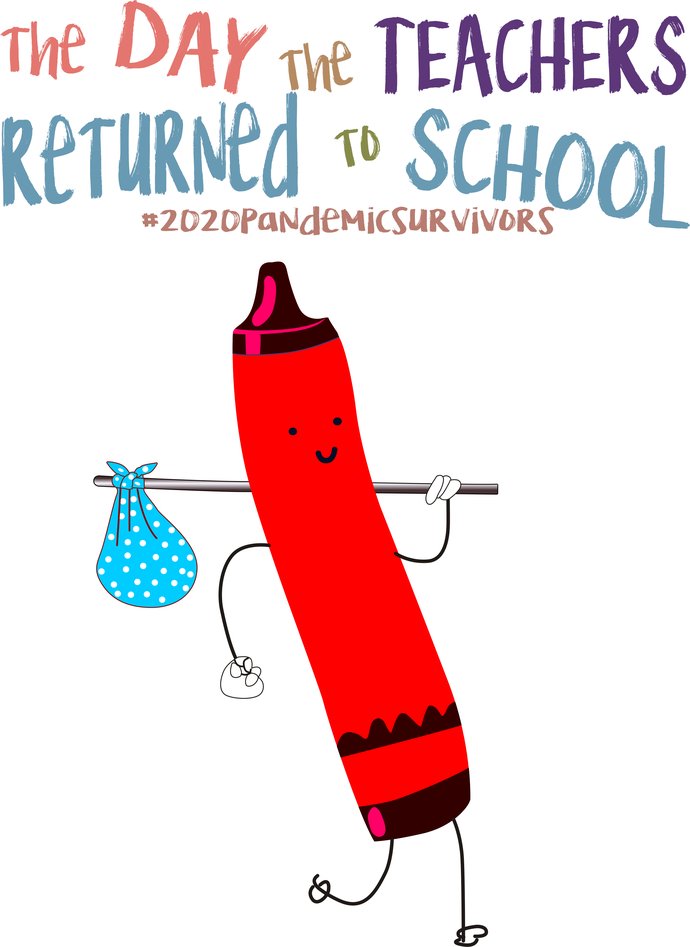 The day the teachers returned to school, red crayon, #2020pandemicsurvivors,