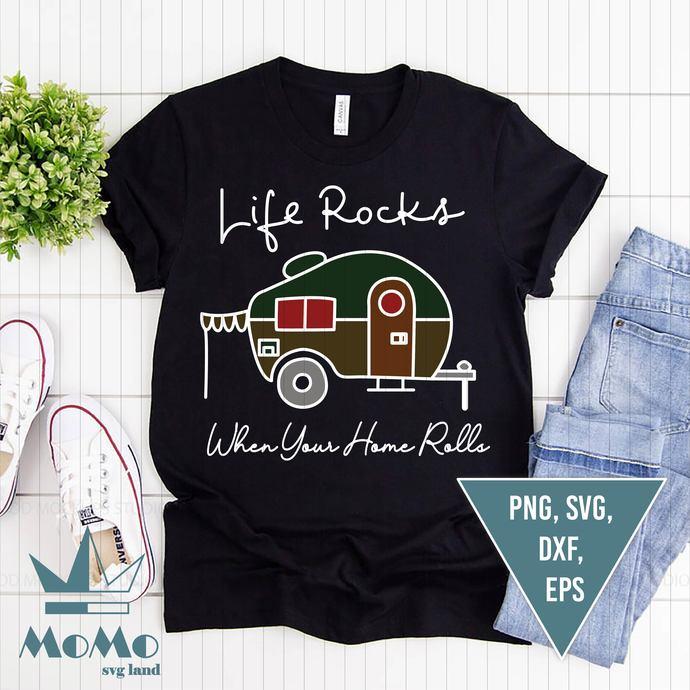 Life rocks when your homerolls svg, camping svg, Camper Svg,  Digital Download,