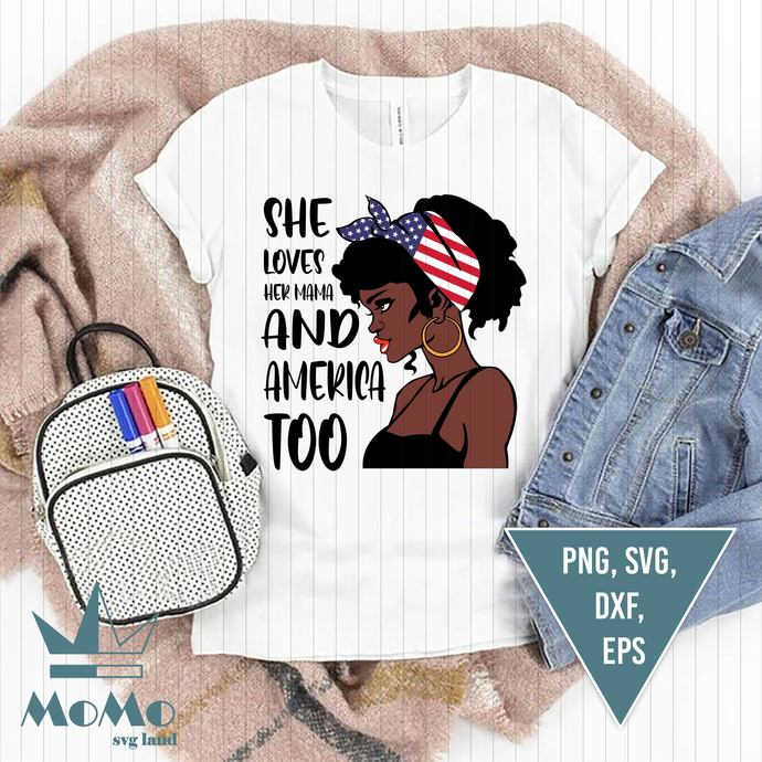 She loves her mama and america too Svg, Afro Woman Svg, American Flag, 4th Of