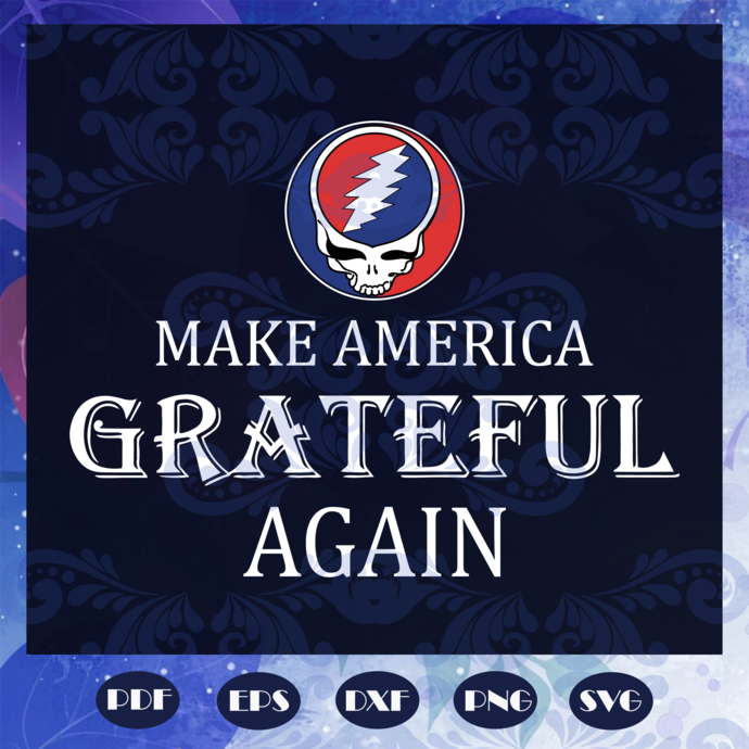 Make America Grateful Again Svg, America 4th Of July Patriotic Svg, American