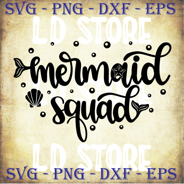 Mermaid Squad 1 Svg Mermaid Svg Summer Svg By Ldstoresvg On