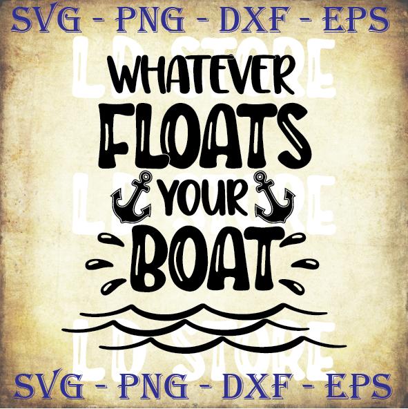 Whatever Floats Your Boat Svg Summer Svg By Ldstoresvg On Zibbet