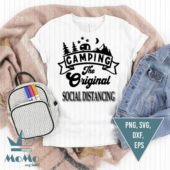 Camping The Original Social Distancing Svg, Camper Svg, Summer Svg, Camp Life
