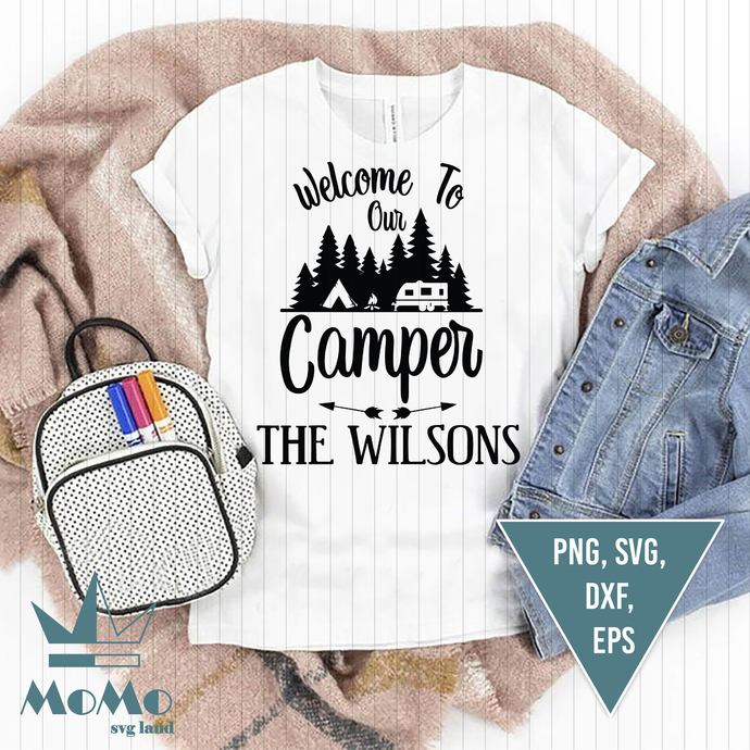 Welcome To Our Camper Svg, The Wilson Svg, Camper Svg, Summer Svg, Camp Life
