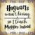Hogwarts wasn't hiring so I Teach Muggles instead Svg, Harry Potter best quotes,