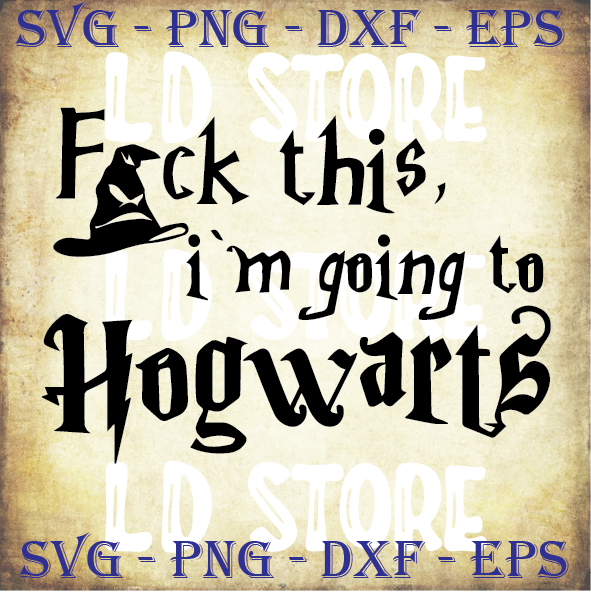 I'm going to Hogwarts SVG, Harry Potter saying, Harry Potter best quotes, Harry