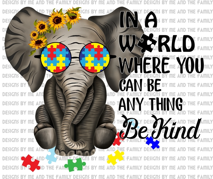 In a world where you can be anything be kind hippie elephant v2, Autism