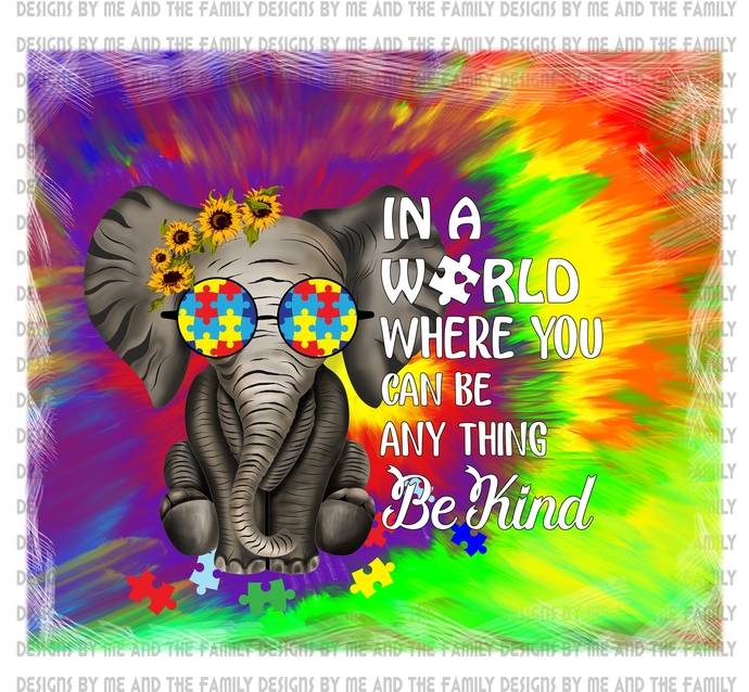In a world where you can be anything be kind hippie elephant v1, Autism