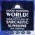 Good morning world svg, your little ray of sarcastic sunshine has arrived svg,