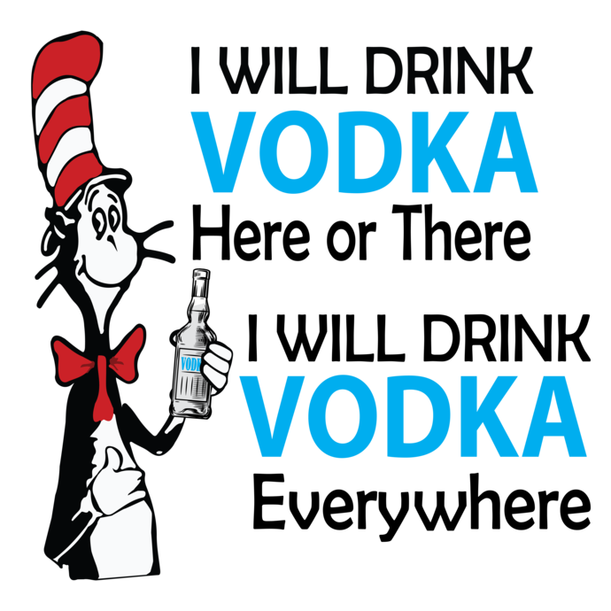 I will drink Vodka svg,vodka drinking svg,Dr Seuss hat, Thing 1 thing 2, Cat in