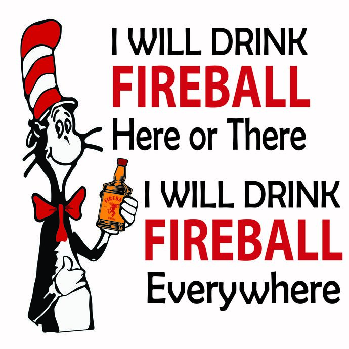 I will drink fireball svg,fireball drinking svg,Dr Seuss hat, Thing 1 thing 2,
