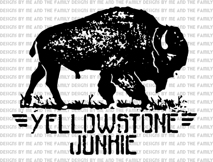 Yellowstone Junkie, perfect for graphic tee, Yellowstone Park, SVG, PNG