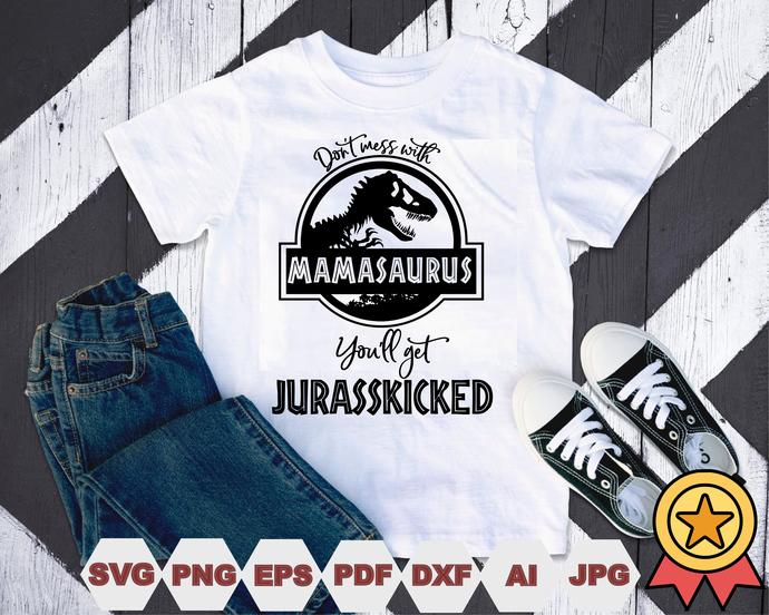 Jurassic park dont mess with mamasaurus Svg, Cut Files, Vector, Digital File,