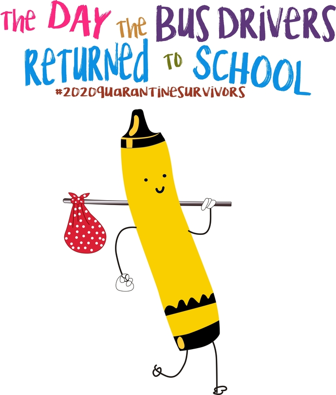 The day the Bus Drivers returned to school, yellow crayon, 2020 quarantine