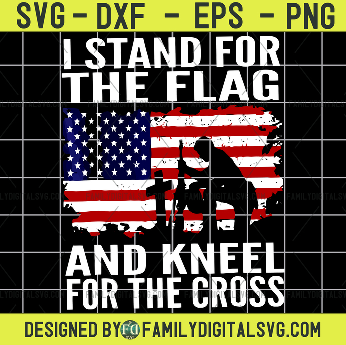 I Stand for the Flag and Kneel for the Cross Svg, Marine Svg, Military Svg,