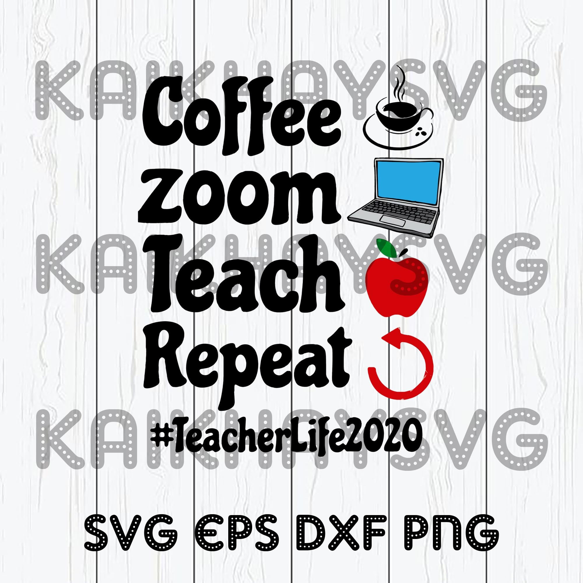 Coffee Zoom Teach Repeat Teacher Life 2020 By Kaikhaystore On Zibbet