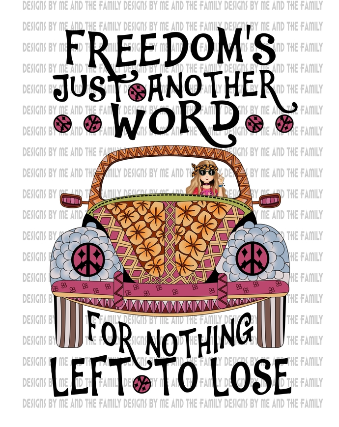 Freedom's just another word for nothing left to lose, Hippie Chick, Blond hair,