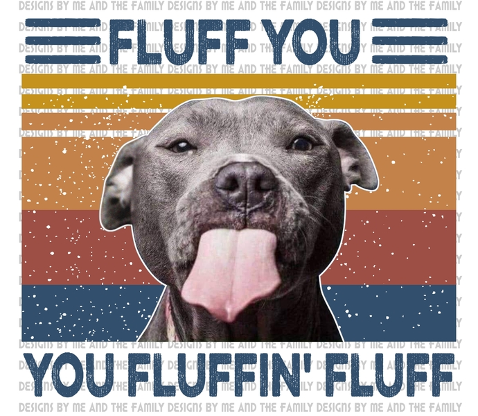 Fluff you you fluffin' fluff, Peace Love Pit, Love Sunflower American Flag,