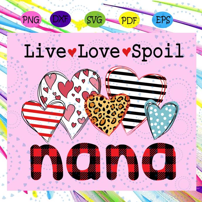 Live love spoil nana svg, nana svg, nana life svg, gigi svg, gigi life svg,