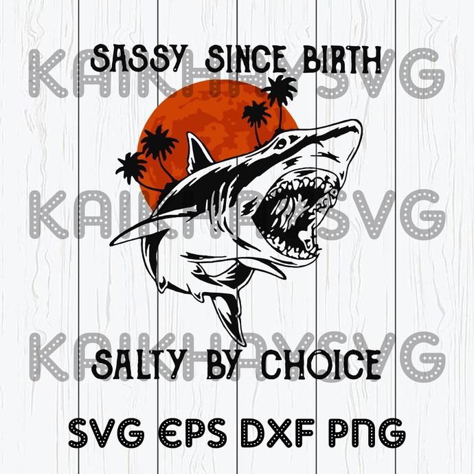 Shark Sassy Since Birth Salty By Choice By Kaikhaystore On Zibbet