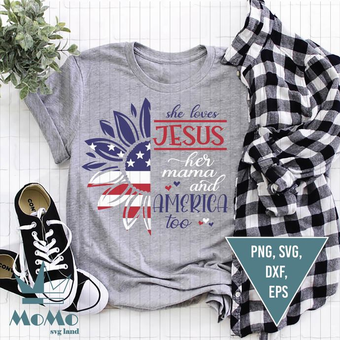 She Loves Jesus Her Mama And America Too Svg, Sunflower Svg,  4th Of July Svg,