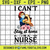 Nurse Stethoscope SVG Cut File for Cricut, Silhouette - I Can't Stay Home I'm A