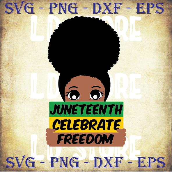 Juneteenth Celebrate Freedom (1) Svg, Black History Month Svg, Afro svg, Afro