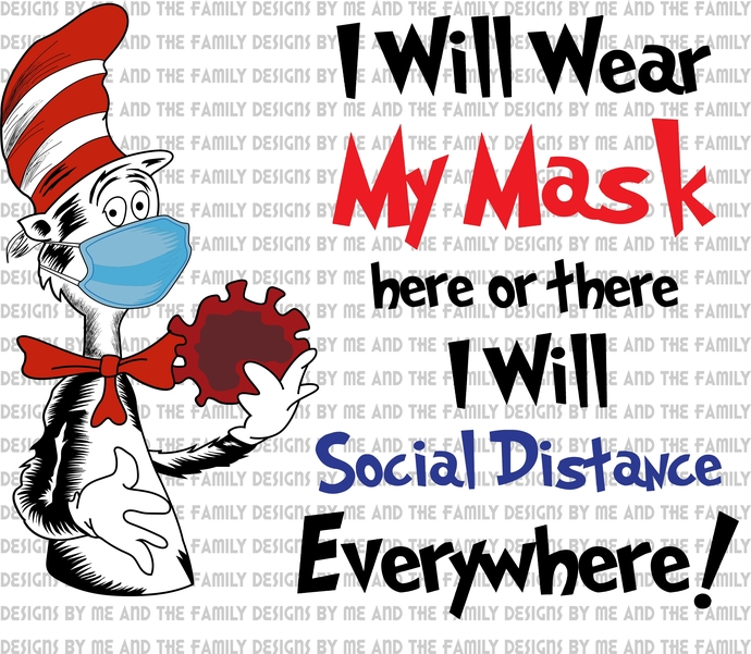 I will wear my mask here or there I will social distance everywhere, Cat in the