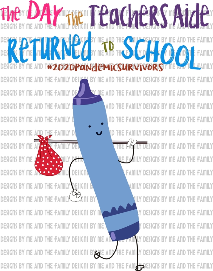 The day the teachers Aides returned to school, blue crayon,