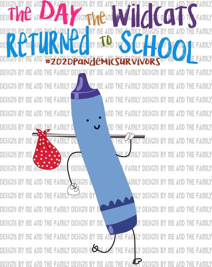 The day the Wildcats returned to school, blue crayon, #2020quarantinesurvivor,